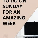 17 Things to Do on Sunday For a More Productive Week