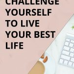 22 Ways to Challenge Yourself Every Day to Live Your Best Life