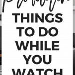 Productive Things to Do While You Watch TV