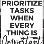 How to Prioritize Tasks (When Everything is Important)