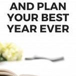 How to Set Goals and Plan Your Best Year Ever