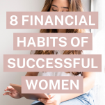 8 Important Habits of Financially Successful Women