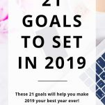21 Goals to Set For Yourself to Make 2019 Your Best Year Ever
