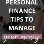 Personal Finance Tips to Help Your Manage Your Money