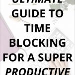 How to Use Time Blocking to Be More Productive Every Day