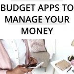 The Best Budget Apps to Help Your Manage Your Money
