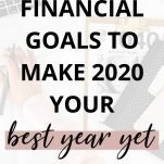 Financial Goals to Make 2020 Your Best Year Yet