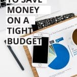 17 Foolproof Ways to Save Money on a Tight Budget
