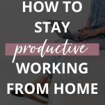 12 Productivity Tips for Working From Home