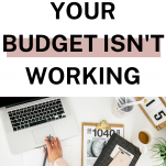 9 Reasons Your Budget Isn't Working