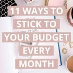 11 Ways to Stick to Your Budget Every Month