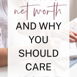 What is Net Worth (And Why You Should Care About It)