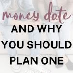 What is a Money Date + Why You Should Plan One Now